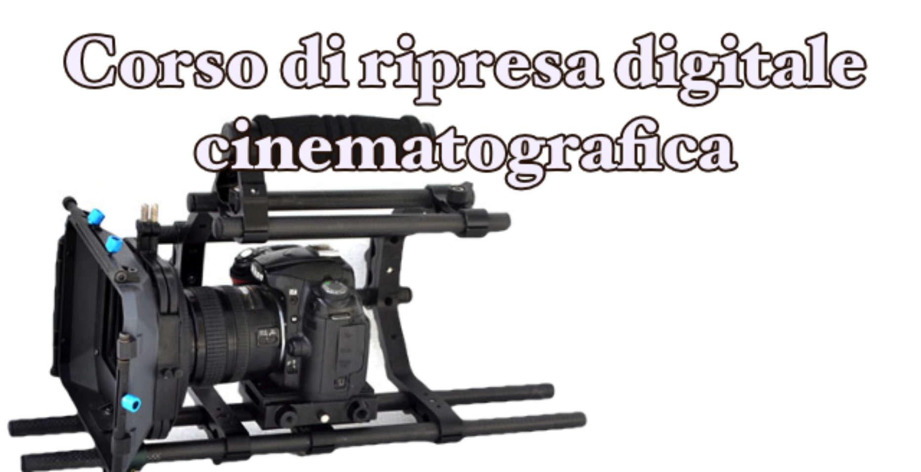 RIPRESA DIGITALE CINEMATOGRAFICA